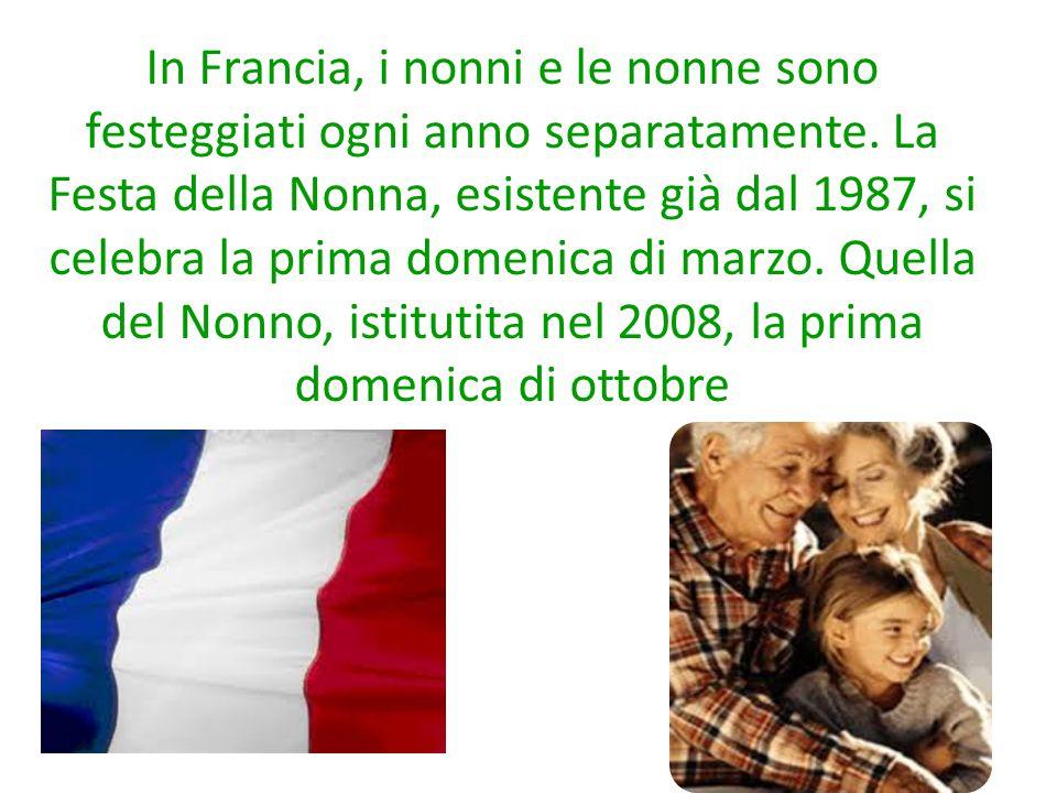 In Francia, i nonni e le nonne sono festeggiati ogni anno separatamente. La Festa della Nonna, esistente già dal 1987, si celebra la prima domenica di