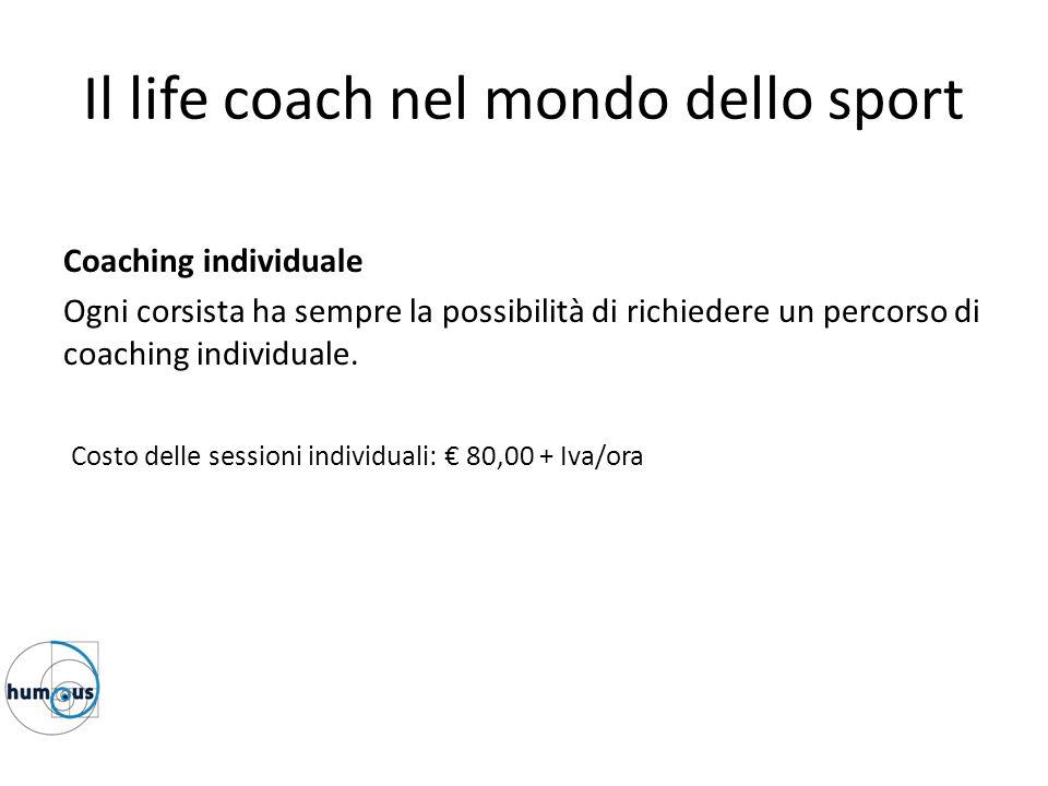 Il life coach nel mondo dello sport Coaching individuale Ogni corsista ha sempre la possibilità di richiedere un percorso di coaching individuale. Cos