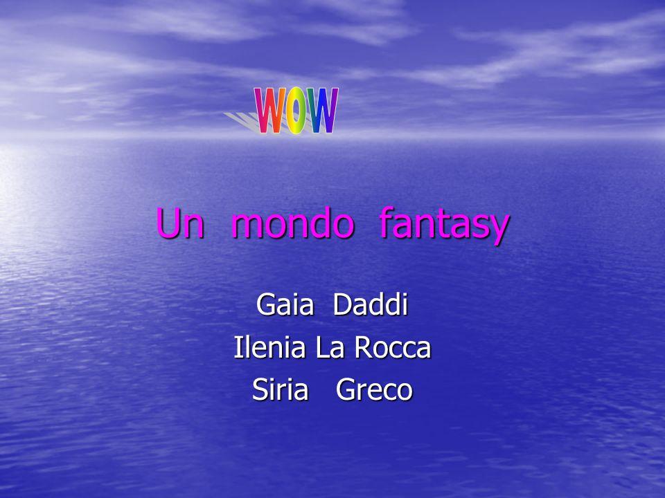 Un mondo fantasy C`erano una volta 3 bambine di nome Gaia, Ilenia e Siria che partirono in cerca di avventura.