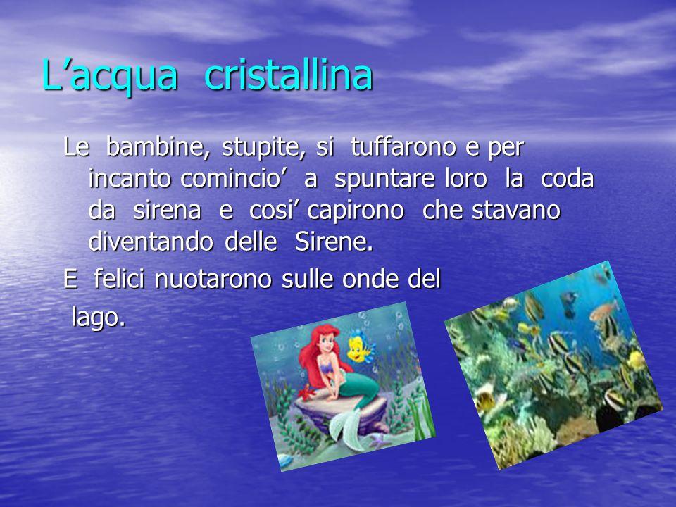Effetti speciali Felici incominciarono a respirare sott'acqua e la loro coda cominciò a cambiare colore.