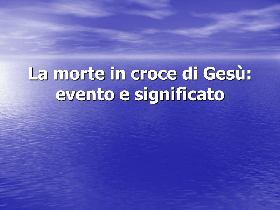 La morte in croce di Gesù: evento e significato