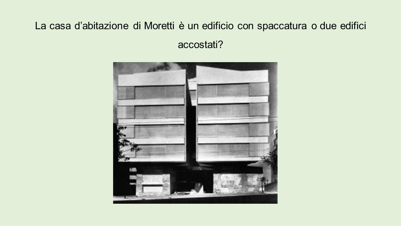 La casa d'abitazione di Moretti è un edificio con spaccatura o due edifici accostati?