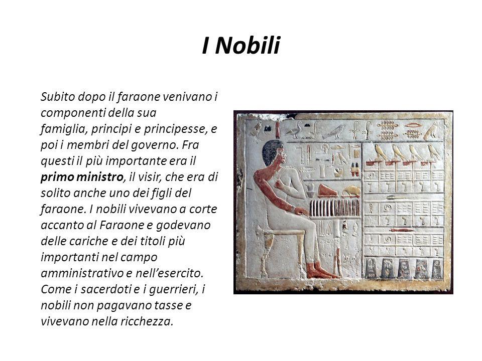 I Nobili Subito dopo il faraone venivano i componenti della sua famiglia, principi e principesse, e poi i membri del governo. Fra questi il più import