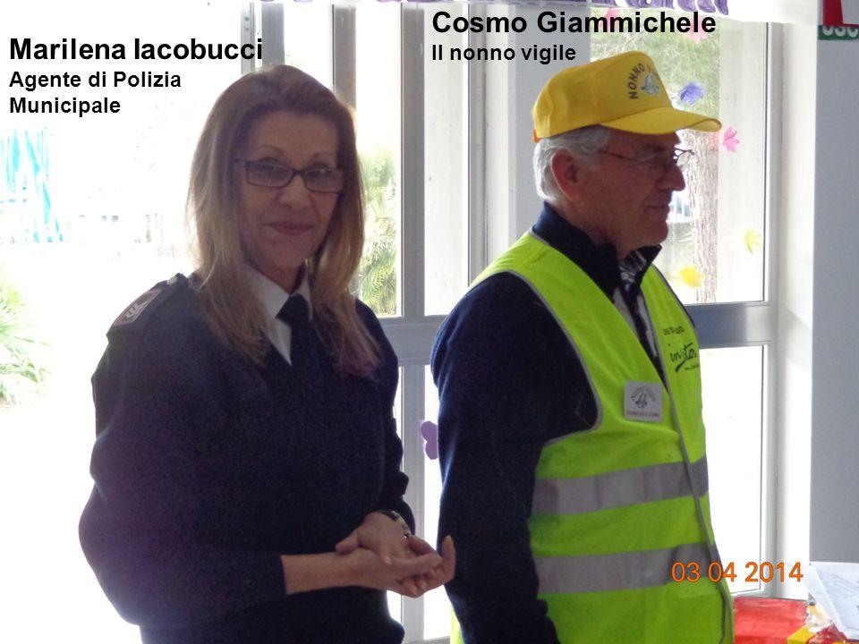 Marilena Iacobucci Agente di Polizia Municipale Cosmo Giammichele Il nonno vigile