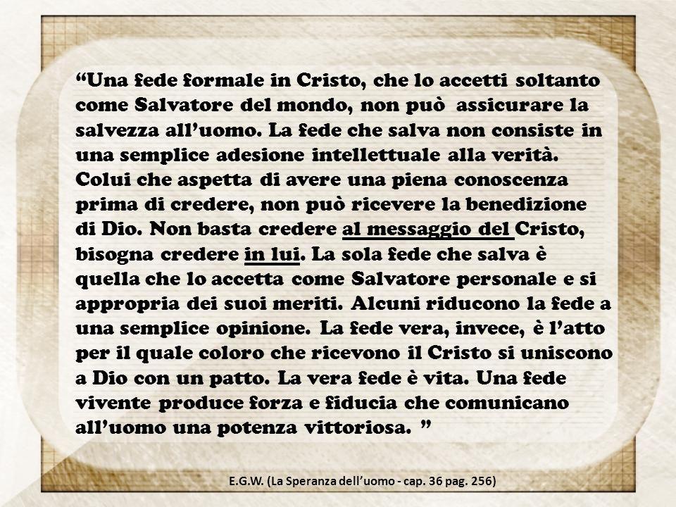 """""""Una fede formale in Cristo, che lo accetti soltanto come Salvatore del mondo, non può assicurare la salvezza all'uomo. La fede che salva non consiste"""