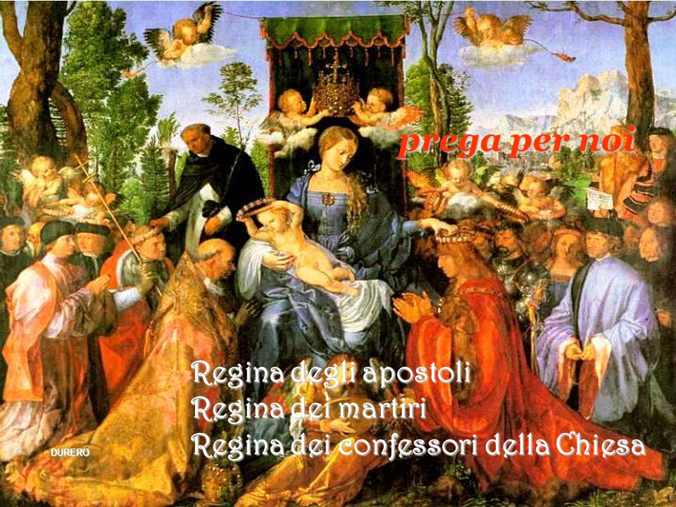 Regina degli angeli Regina dei patriarchi Regina dei profeti ANDREA DEL SARTO prega per noi