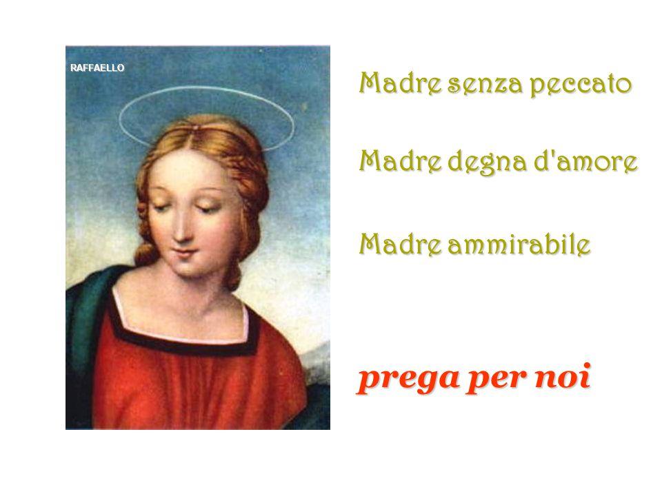 Madre sempre vergine Madre purissima Madre castissima BOUGUERAU prega per noi