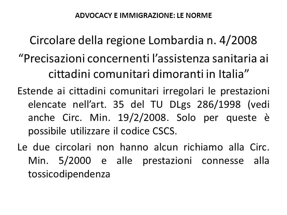"""ADVOCACY E IMMIGRAZIONE: LE NORME Circolare della regione Lombardia n. 4/2008 """"Precisazioni concernenti l'assistenza sanitaria ai cittadini comunitari"""