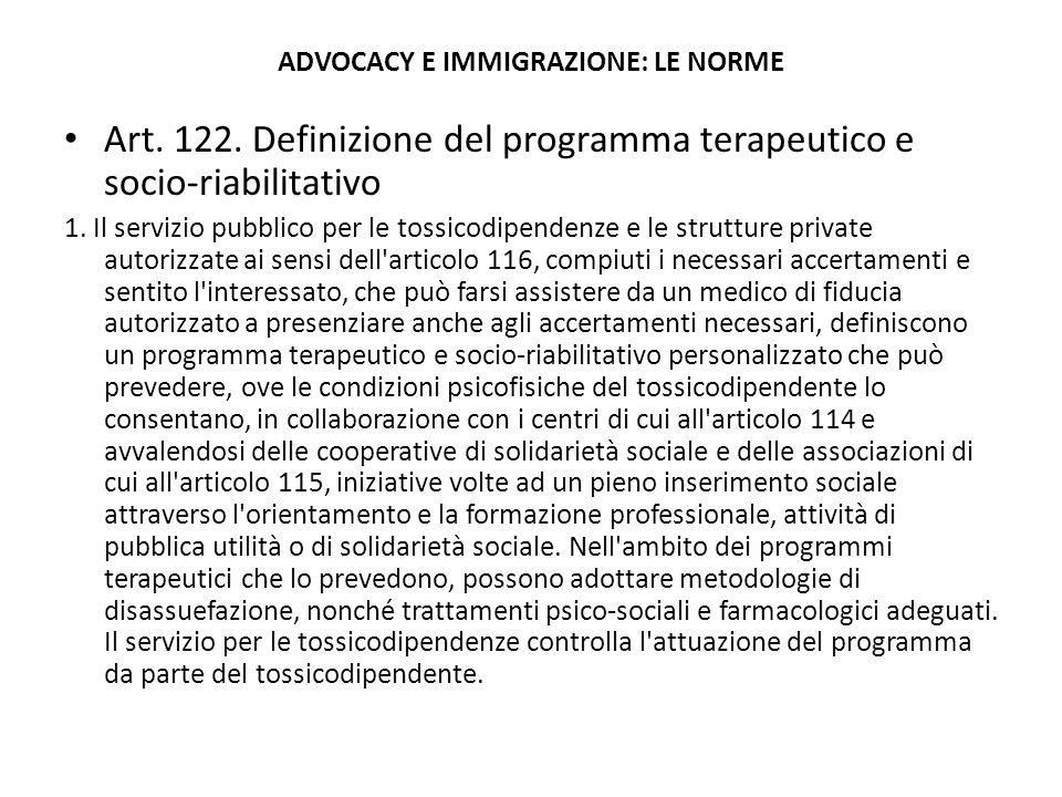 Art. 122. Definizione del programma terapeutico e socio-riabilitativo 1. Il servizio pubblico per le tossicodipendenze e le strutture private autorizz