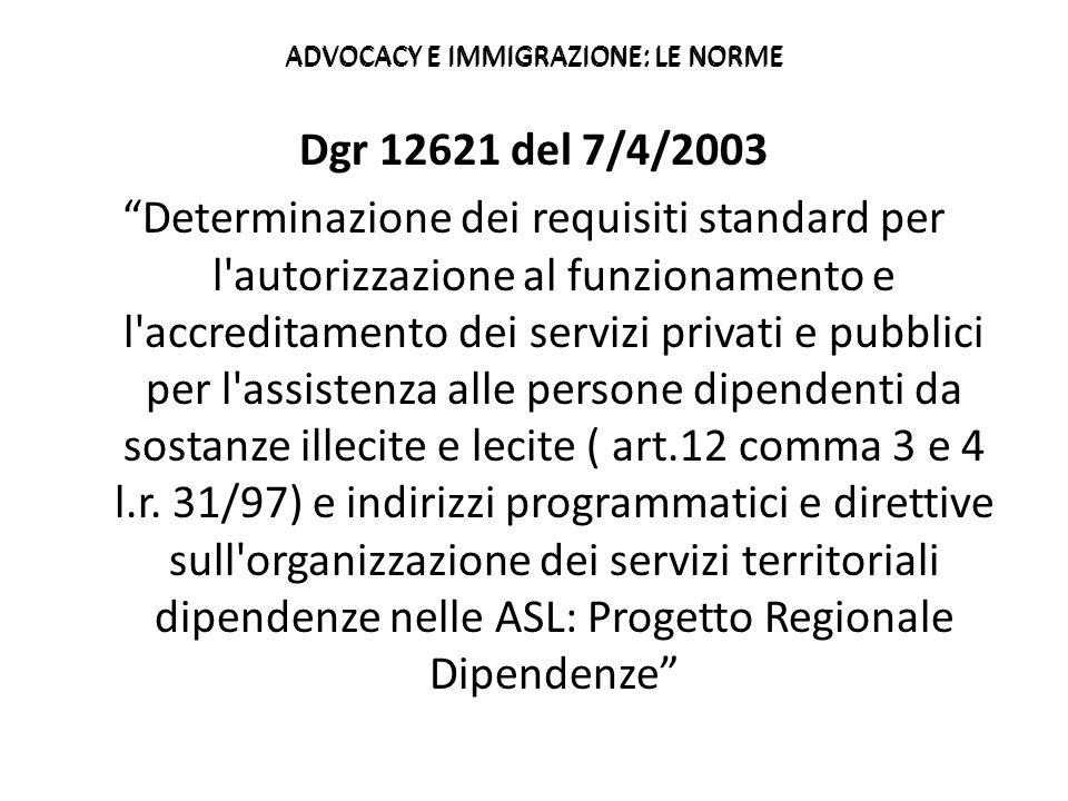 """Dgr 12621 del 7/4/2003 """"Determinazione dei requisiti standard per l'autorizzazione al funzionamento e l'accreditamento dei servizi privati e pubblici"""