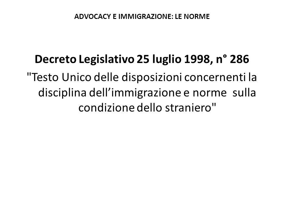 ADVOCACY E IMMIGRAZIONE: LE NORME Decreto Legislativo 25 luglio 1998, n° 286