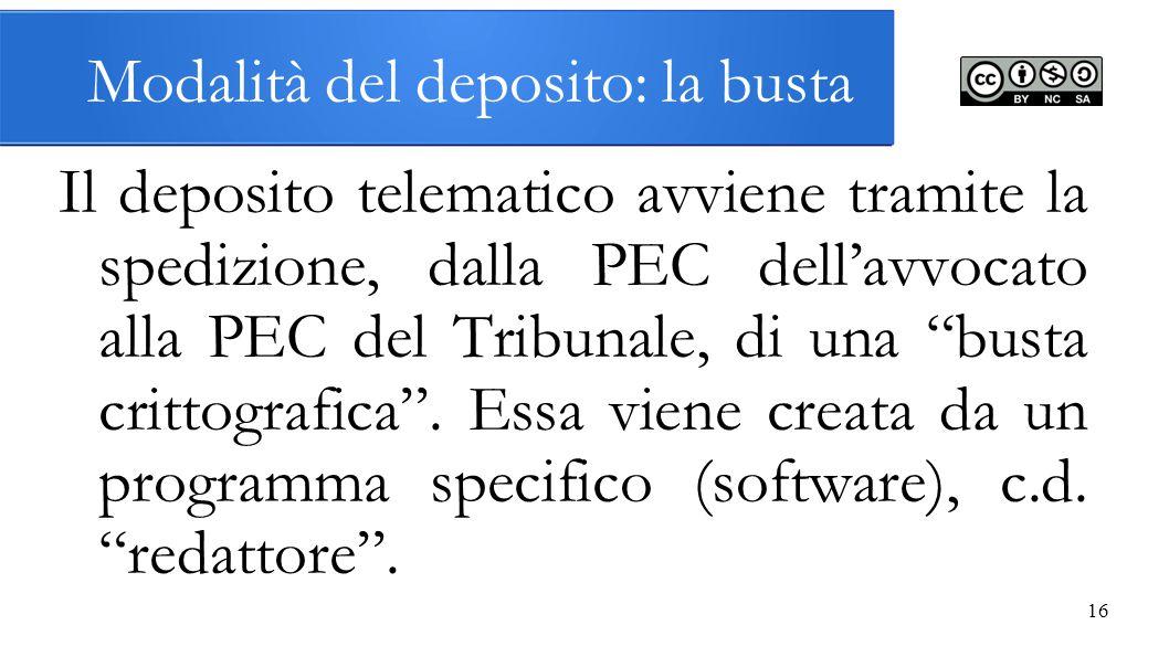 """16 Modalità del deposito: la busta Il deposito telematico avviene tramite la spedizione, dalla PEC dell'avvocato alla PEC del Tribunale, di una """"busta"""