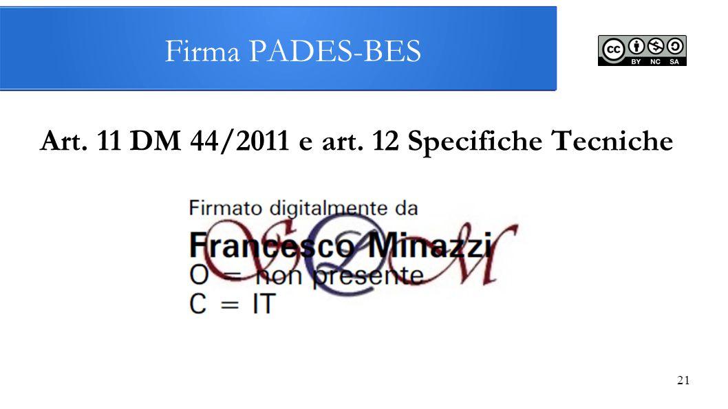 21 Firma PADES-BES Art. 11 DM 44/2011 e art. 12 Specifiche Tecniche