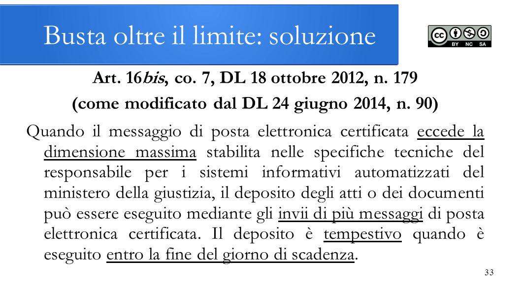 Busta oltre il limite: soluzione Art. 16bis, co. 7, DL 18 ottobre 2012, n. 179 (come modificato dal DL 24 giugno 2014, n. 90) Quando il messaggio di p