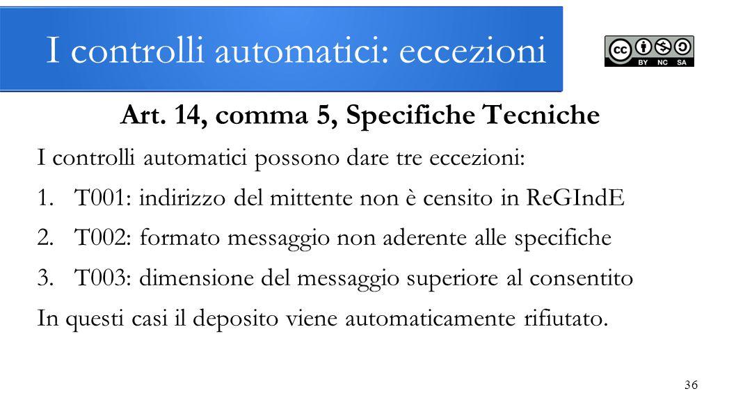 I controlli automatici: eccezioni Art. 14, comma 5, Specifiche Tecniche I controlli automatici possono dare tre eccezioni: 1.T001: indirizzo del mitte