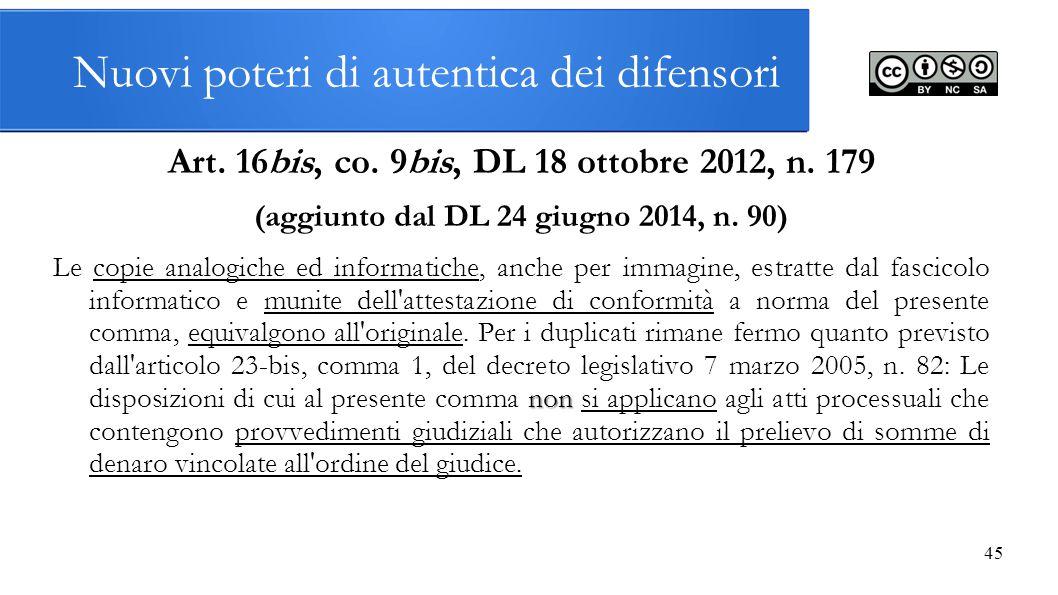 Nuovi poteri di autentica dei difensori Art. 16bis, co. 9bis, DL 18 ottobre 2012, n. 179 (aggiunto dal DL 24 giugno 2014, n. 90) non Le copie analogic