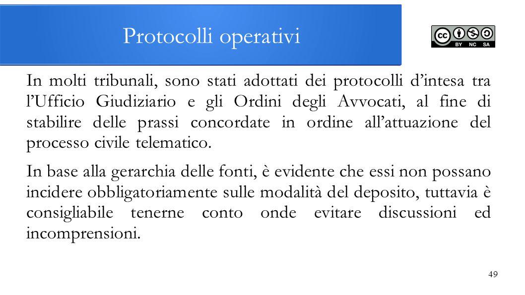 Protocolli operativi In molti tribunali, sono stati adottati dei protocolli d'intesa tra l'Ufficio Giudiziario e gli Ordini degli Avvocati, al fine di