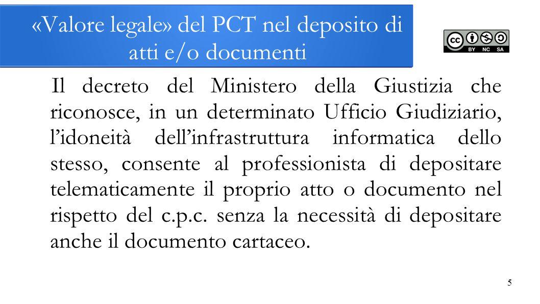 5 «Valore legale» del PCT nel deposito di atti e/o documenti Il decreto del Ministero della Giustizia che riconosce, in un determinato Ufficio Giudizi