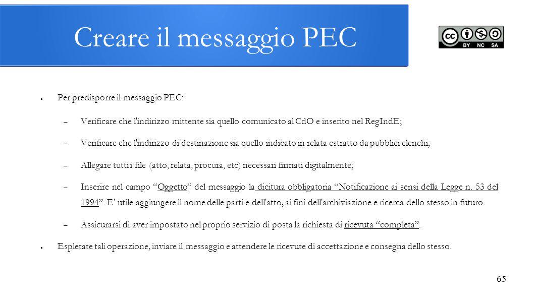 65 Creare il messaggio PEC ● Per predisporre il messaggio PEC: – Verificare che l'indirizzo mittente sia quello comunicato al CdO e inserito nel RegIn