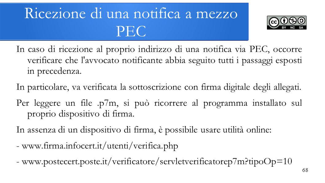 Ricezione di una notifica a mezzo PEC In caso di ricezione al proprio indirizzo di una notifica via PEC, occorre verificare che l'avvocato notificante