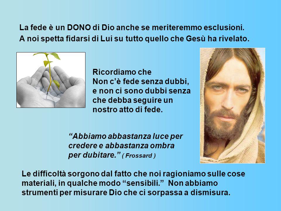 La fede è un DONO di Dio anche se meriteremmo esclusioni.