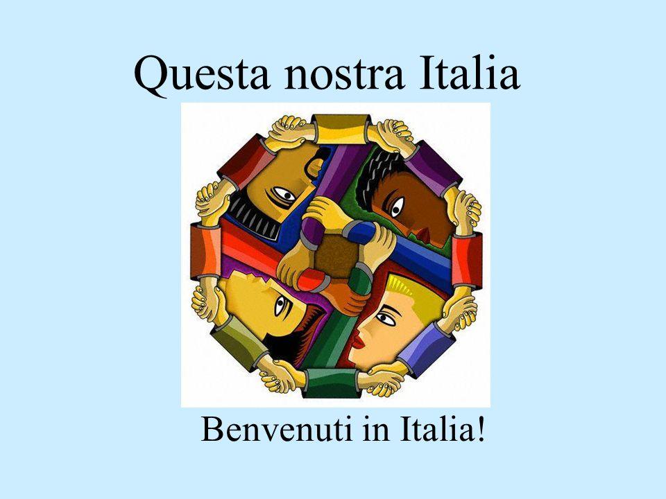 Questa nostra Italia Benvenuti in Italia!