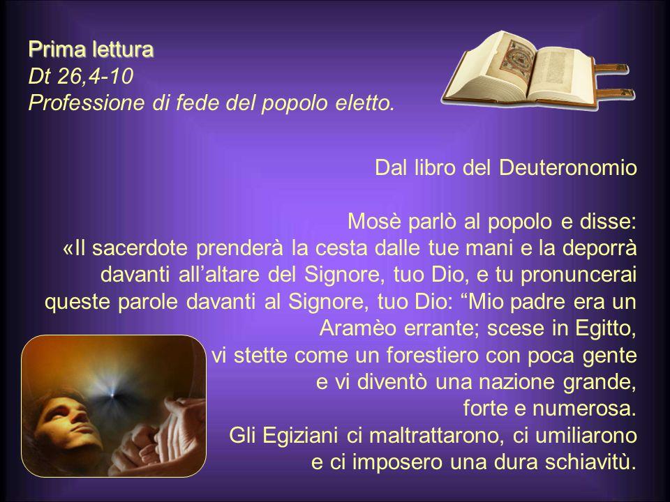 Antifona d'ingresso Egli mi invocherà e io lo esaudirò; gli darò salvezza e gloria, lo sazierò con una lunga vita. Sal 91,15-16)Colletta O Dio, nostro