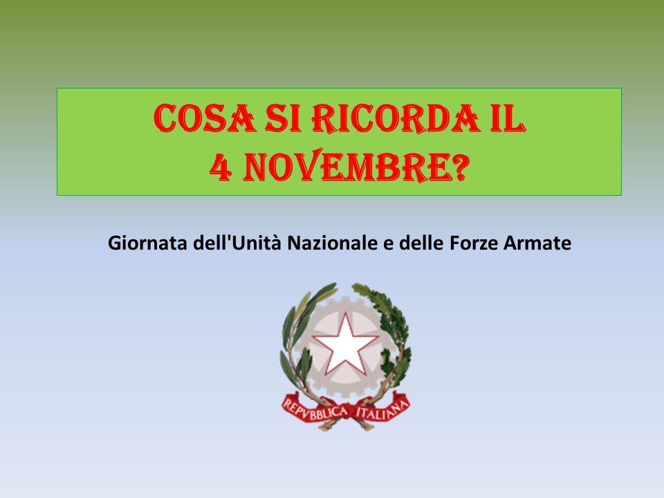 Cosa si ricorda il 4 novembre? Giornata dell Unità Nazionale e delle Forze Armate