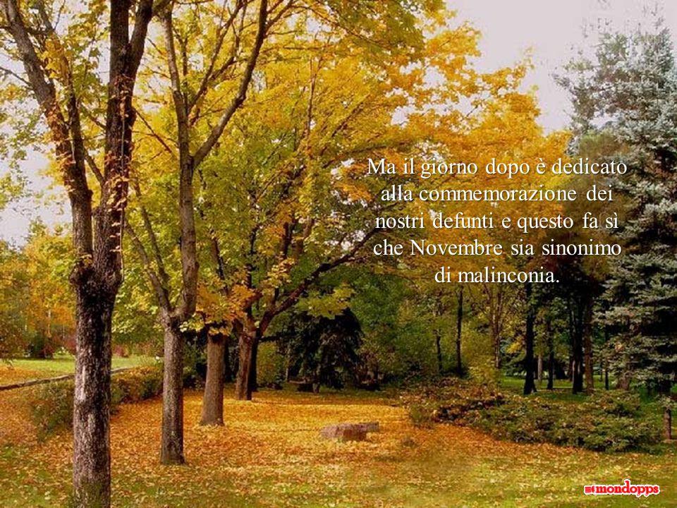 Il primo di novembre festeggiamo tutti i Santi che, pur avendo condotto una vita esemplare, non hanno posto nel calendario.
