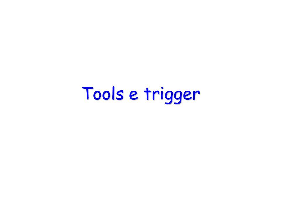 Tools e trigger