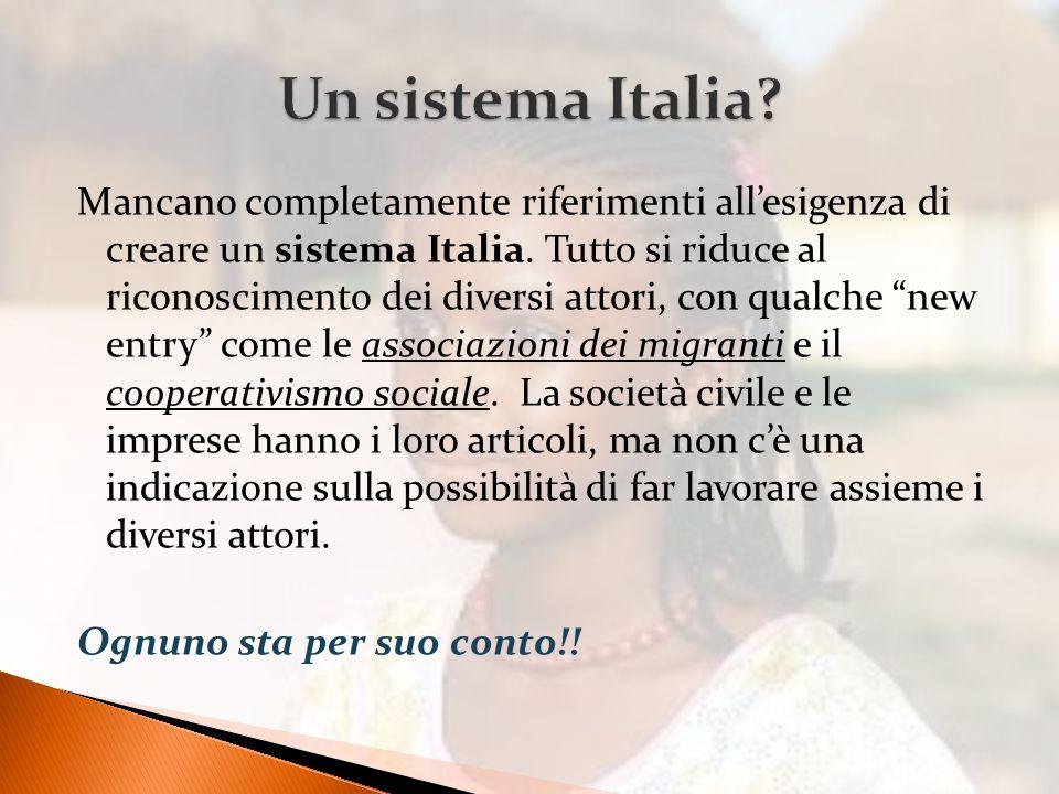 Mancano completamente riferimenti all'esigenza di creare un sistema Italia.