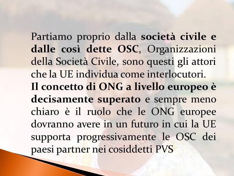 Partiamo proprio dalla società civile e dalle così dette OSC, Organizzazioni della Società Civile, sono questi gli attori che la UE individua come interlocutori.