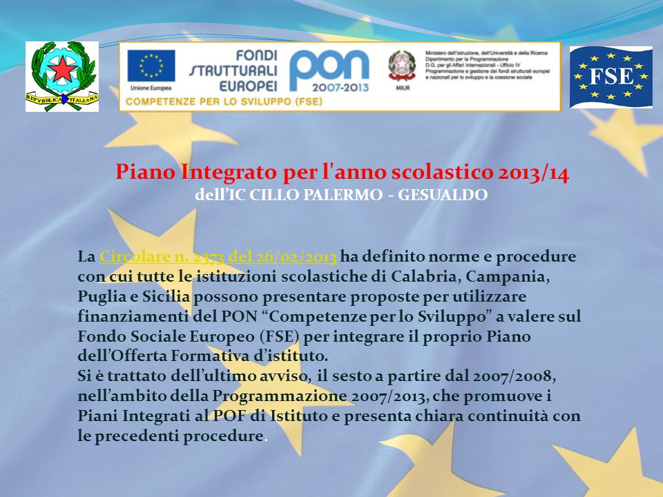 Piano Integrato per l'anno scolastico 2013/14 dell'IC CILLO PALERMO - GESUALDO La Circolare n. 2373 del 26/02/2013 ha definito norme e procedure con c