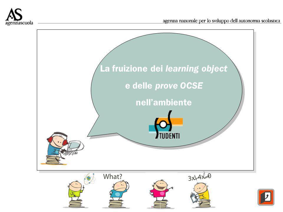 La fruizione dei learning object e delle prove OCSE nell'ambiente