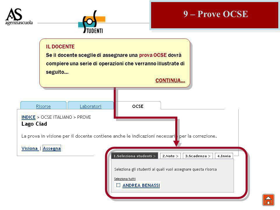 9 – Prove OCSE IL DOCENTE Se il docente sceglie di assegnare una prova OCSE dovrà compiere una serie di operazioni che verranno illustrate di seguito… CONTINUA…