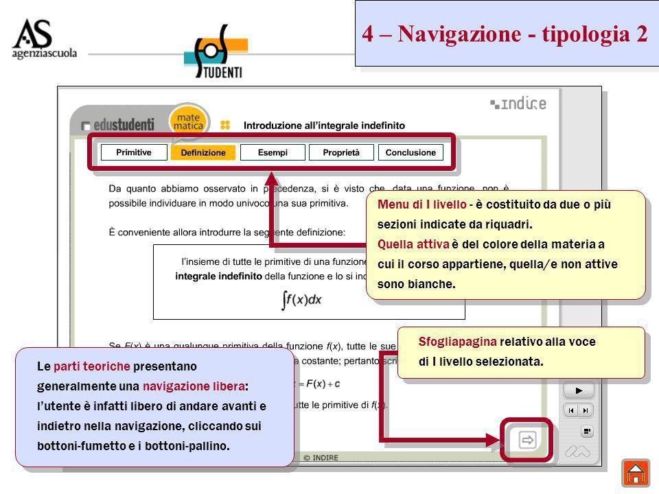 5 – Navigazione - tipologia 3 Menu di I livello - è costituito da due o più sezioni indicate da linguette.