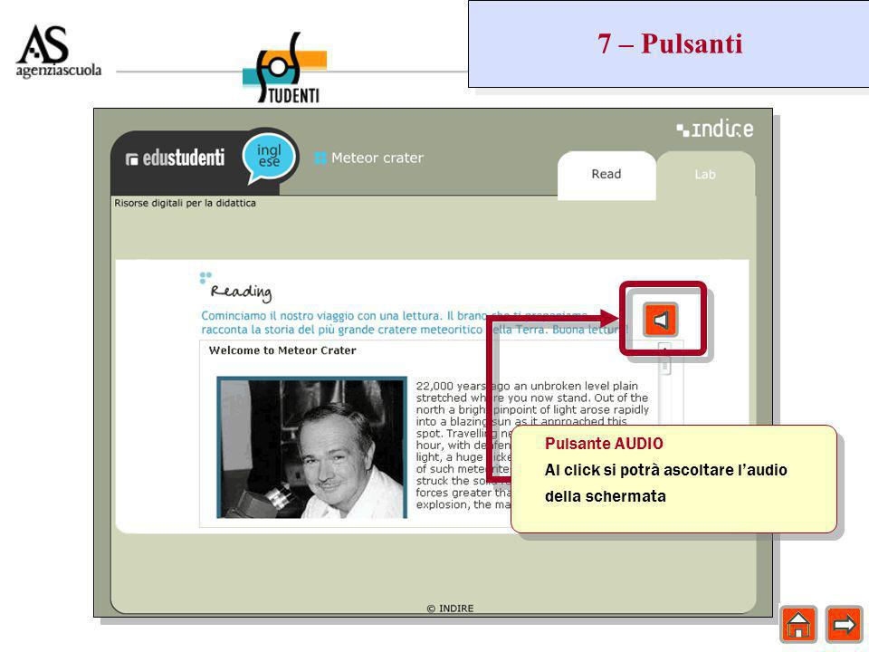 7 – Pulsanti Pulsante AUDIO Al click si potrà ascoltare l'audio della schermata