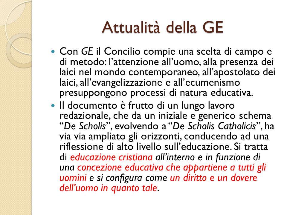 Attualità della GE Con GE il Concilio compie una scelta di campo e di metodo: l'attenzione all'uomo, alla presenza dei laici nel mondo contemporaneo,