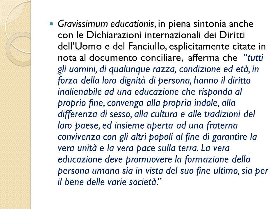 Gravissimum educationis, in piena sintonia anche con le Dichiarazioni internazionali dei Diritti dell'Uomo e del Fanciullo, esplicitamente citate in n