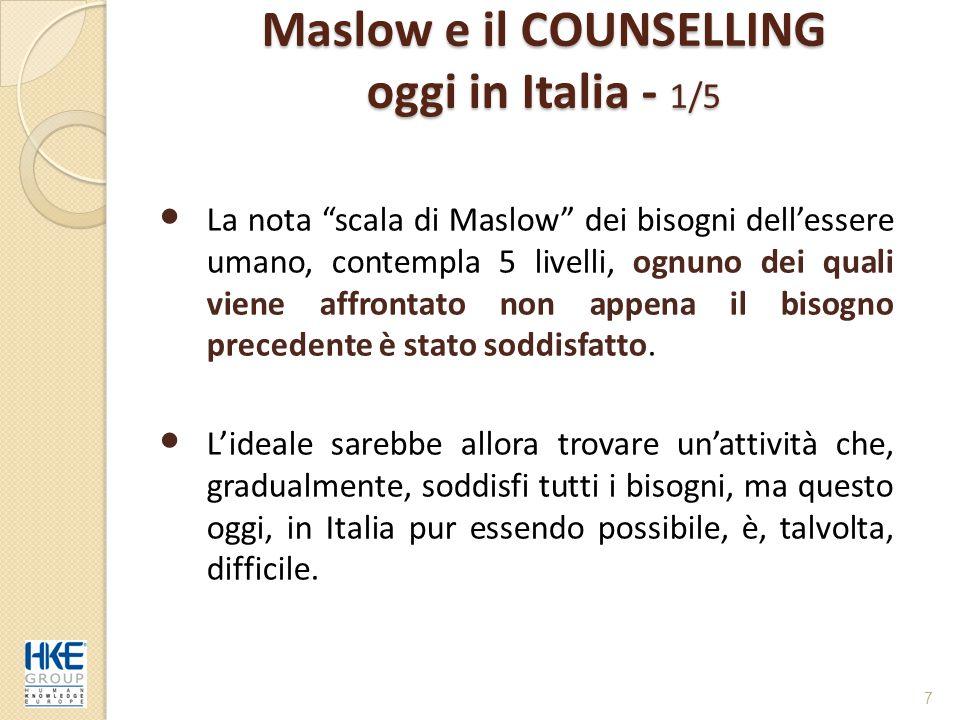 """Maslow e il COUNSELLING oggi in Italia - 1/5 La nota """"scala di Maslow"""" dei bisogni dell'essere umano, contempla 5 livelli, ognuno dei quali viene affr"""