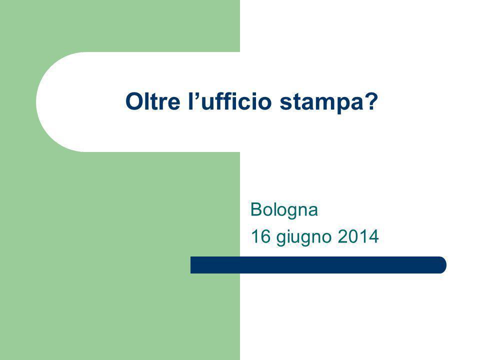 Oltre l'ufficio stampa Bologna 16 giugno 2014