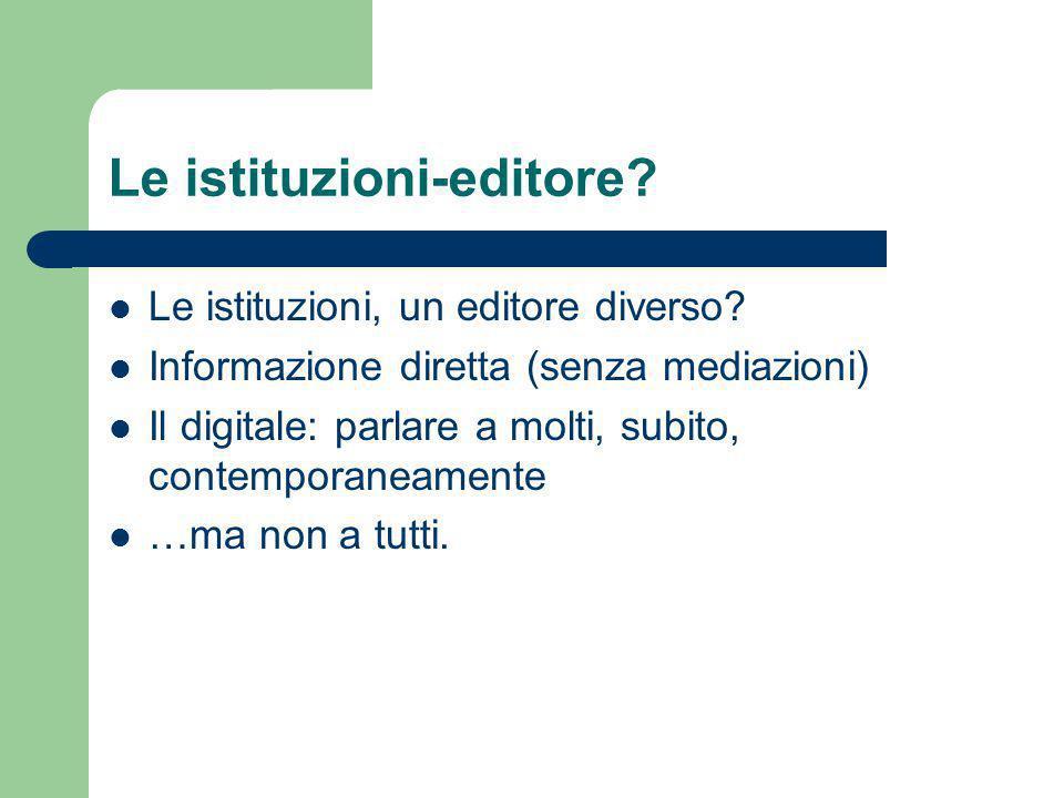 Le istituzioni-editore. Le istituzioni, un editore diverso.