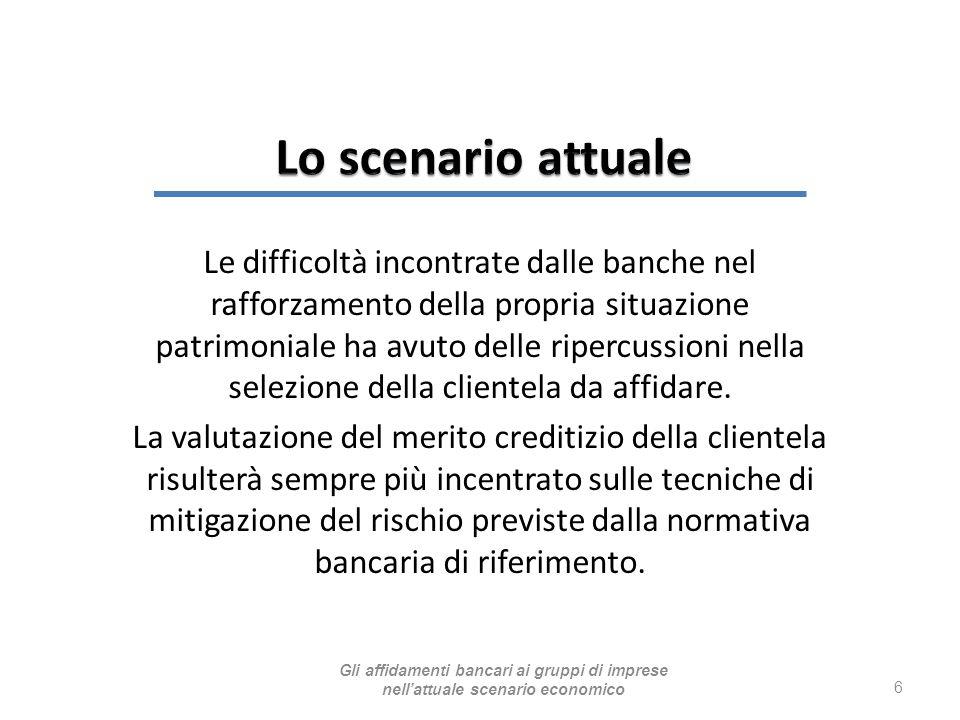 7 CRISI RIDUZIONE DEI MARGINI RIDUZIONE DEL MERITO CREDITIZIO La situazione delle imprese italiane Gli affidamenti bancari ai gruppi di imprese nell'attuale scenario economico