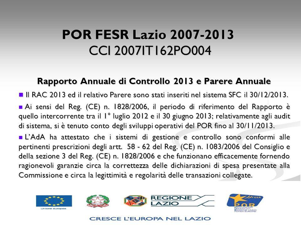 Rapporto Annuale di Controllo 2013 e Parere Annuale Il RAC 2013 ed il relativo Parere sono stati inseriti nel sistema SFC il 30/12/2013. Il RAC 2013 e