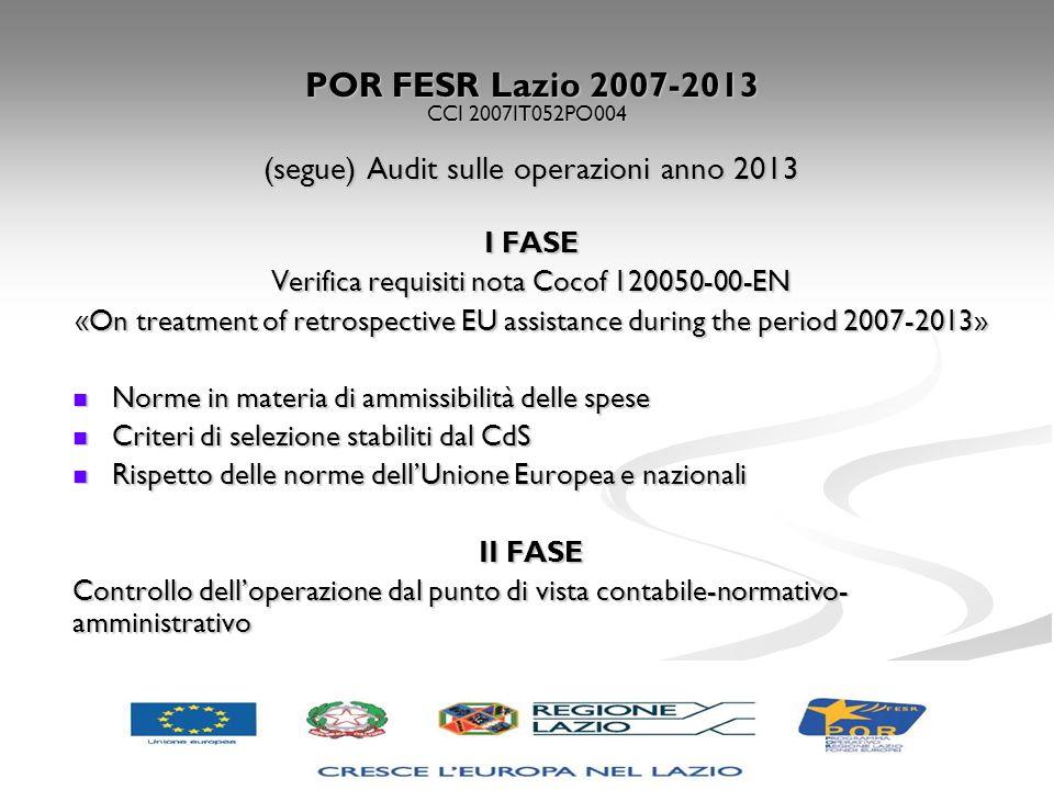 POR FESR Lazio 2007-2013 CCI 2007IT052PO004 POR FESR Lazio 2007-2013 CCI 2007IT052PO004 (segue) Audit sulle operazioni anno 2013 I FASE Verifica requi