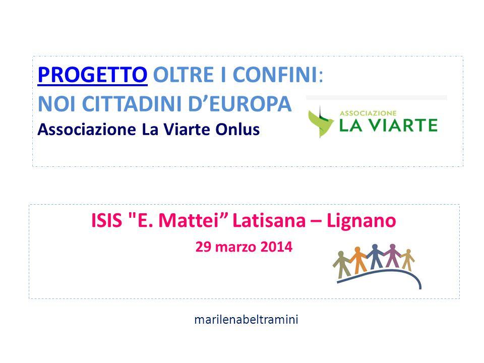 PROGETTOPROGETTO OLTRE I CONFINI: NOI CITTADINI D'EUROPA Associazione La Viarte Onlus ISIS
