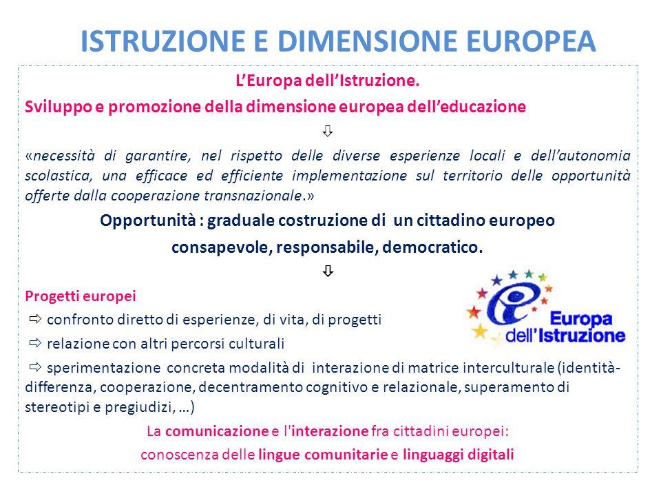 ISTRUZIONE E DIMENSIONE EUROPEA L'Europa dell'Istruzione. Sviluppo e promozione della dimensione europea dell'educazione  «necessità di garantire, ne
