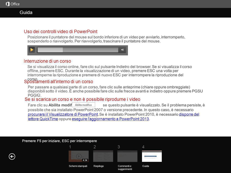 Guida Riepilogo del corso Premere F5 per iniziare, ESC per interrompere Guida RiepilogoCommenti e suggerimenti Guida 1234 Schemi stampati 4:34
