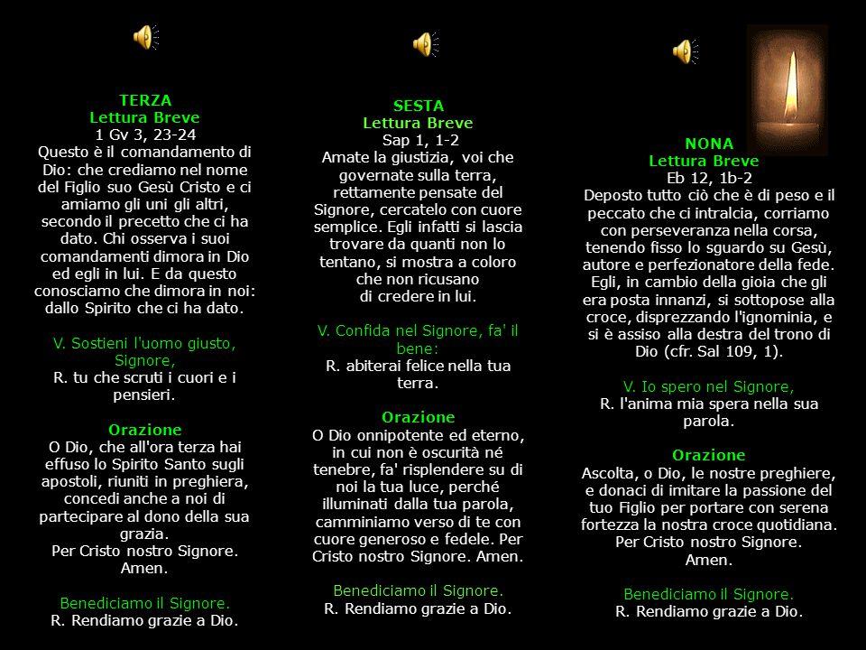 3^ Antifona Il Signore, Dio giusto, spezza il giogo degli empi.