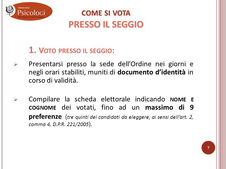 Le modalità di voto sono tre: 1. VOTO PRESSO IL SEGGIO ELETTORALE 2.